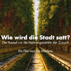 [Stadt-Land-Wurst] Wie wird die Stadt satt? Ein Film von Irja Martens @ TU Dresden, HSZ/403   Dresden   Sachsen   Deutschland