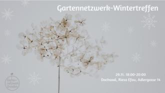 Gartennetzwerk-Wintertreffen @ Riesa Efau (Dachsaal)