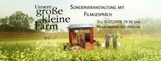"""Premiere """"Unsere große kleine Farm"""" (mit Podiumsdiskussion & Infoständen) @ Programmkino Ost (PK Ost)"""
